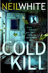 COLD KILL: Every breath you take, he'll be watching you… Kindle Edition