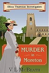 Murder in Moreton: An Eliza Thomson Investigates Murder Mystery Kindle Edition