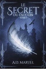 Le Secret du Faucon: Tome 1 Format Kindle
