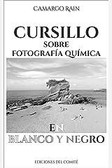 Cursillo sobre fotografía química en blanco y negro: Sobre el revelado de película y papel fotográfico Versión Kindle