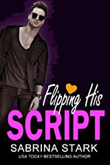 Flipping His Script: A Billionaire Loathing to Love Romance Kindle Edition