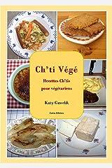 Ch'ti Végé - Recettes Ch'tis pour végétariens (Les Gourmandes Astucieuses t. 3) Format Kindle