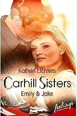 Carhill Sisters - Emily & Jake: Roman Taschenbuch