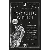 Psychic Witch : Développez vos capacités médiumniques et magiques pour devenir un.e puissant.e sorcier.ère (Beaux livres)