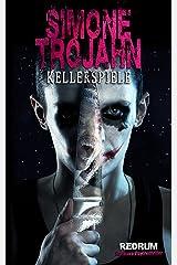 Kellerspiele: Überarbeitete Hardcore Psychothriller Neuauflage 2018 Kindle Ausgabe