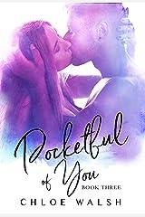 Pocketful of You : Book Three Kindle Edition