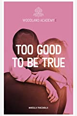 Too good to be true: Woodland Academy I Kindle Ausgabe