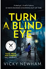 Turn a Blind Eye: A gripping and tense crime thriller with a brand new detective for 2019 (DI Maya Rahman, Book 1) Paperback
