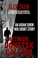Hetman: Donetsk Calling - An Aidan Snow short story: Aidan Snow SAS Thrillers Kindle Edition