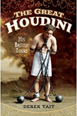 The Great Houdini: His British Tours Kindle Edition