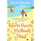 Autumn Dreams at Mermaids Point: A brand new warm, escapist, feel-good read from Sarah Bennett (English Edition)