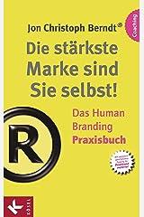 Die stärkste Marke sind Sie selbst! – Das Human Branding Praxisbuch Kindle Ausgabe