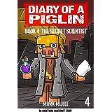 Diary of a Piglin Book 4: The Secret Scientist