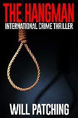 The Hangman: International Crime Thriller (Hunter/O'Sullivan Adventures Book 3) Kindle Edition