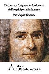 Discours sur l'origine et les fondements de l'inégalité parmi les hommes (French Edition) Versión Kindle