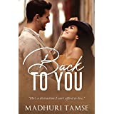 Back To You : Enemies to Lovers Indian Romance
