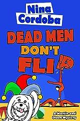 Dead Men Don't Flip (Martin and Owen Funny, Romantic Mysteries Book 3) Kindle Edition