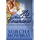 His Hand-Me-Down Countess: A Steamy Victorian Romance (Lustful Lords Book 1) (English Edition)