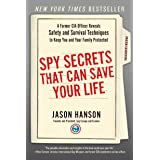 Spy Secrets That Can Save Your Life: A Former CIA Officer Reveals Safety and Survival Techniques to Keep You and Your Family