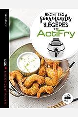 Actifry les 75 meilleures recettes légères mais gourmandes (Les petits Moulinex/Seb) Format Kindle