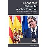 El derecho a saber la verdad: El testimonio del delegado del Gobierno en la Cataluña del 155