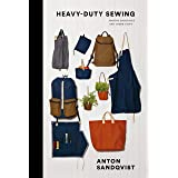 Sandqvist, A: Heavy Duty Sewing: Making Backpacks and Other Stuff