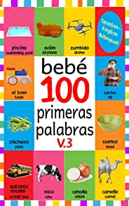 Bebé 100 primeras palabras V.3: FLASH CARDS IN KINDLE EDITION, BABY FIRST 100 WORDS BILINGUAL, FLASH CARDS FOR BABIES FIRST SPANISH AND ENGLISH, BABY FIRST WORDS FLASH CARDS (Spanish Edition)