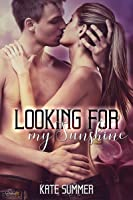 Looking for my Sunshine (Looking for Reihe 1)