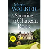 A Shooting at Chateau Rock: A terrific mystery full of local colour and Bruno's Gallic charm (The Dordogne Mysteries Book 13)