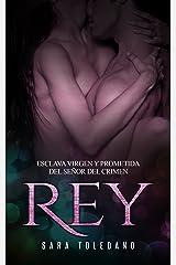 Rey: Esclava Virgen y Prometida del Señor del Crimen (Novela de Romance y Erótica) Versión Kindle