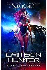 Crimson Hunter: A Red Riding Hood Reimagining (Fairy Tale Fatale Book 1) Kindle Edition
