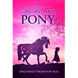 The Girl and her Pony: A heart warming tale of hope and friendship for children aged 6-11 (Magical Adventures & Pony Tales Bo