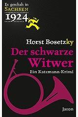 Der schwarze Witwer: Ein Katzmann-Krimi. Kriminalroman (Es geschah in Sachsen 4) Kindle Ausgabe