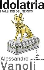 Idolatria: I falsi dèi del nemico