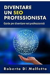 Diventare un SEO professionista: Guida per diventare professionisti Formato Kindle