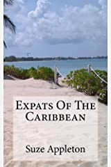 Expats Of The Caribbean Kindle Edition