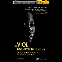 Le viol, une arme de terreur: Dans le sillage du combat du docteur Mukwege (HISTOIRE/ACTUALITE)