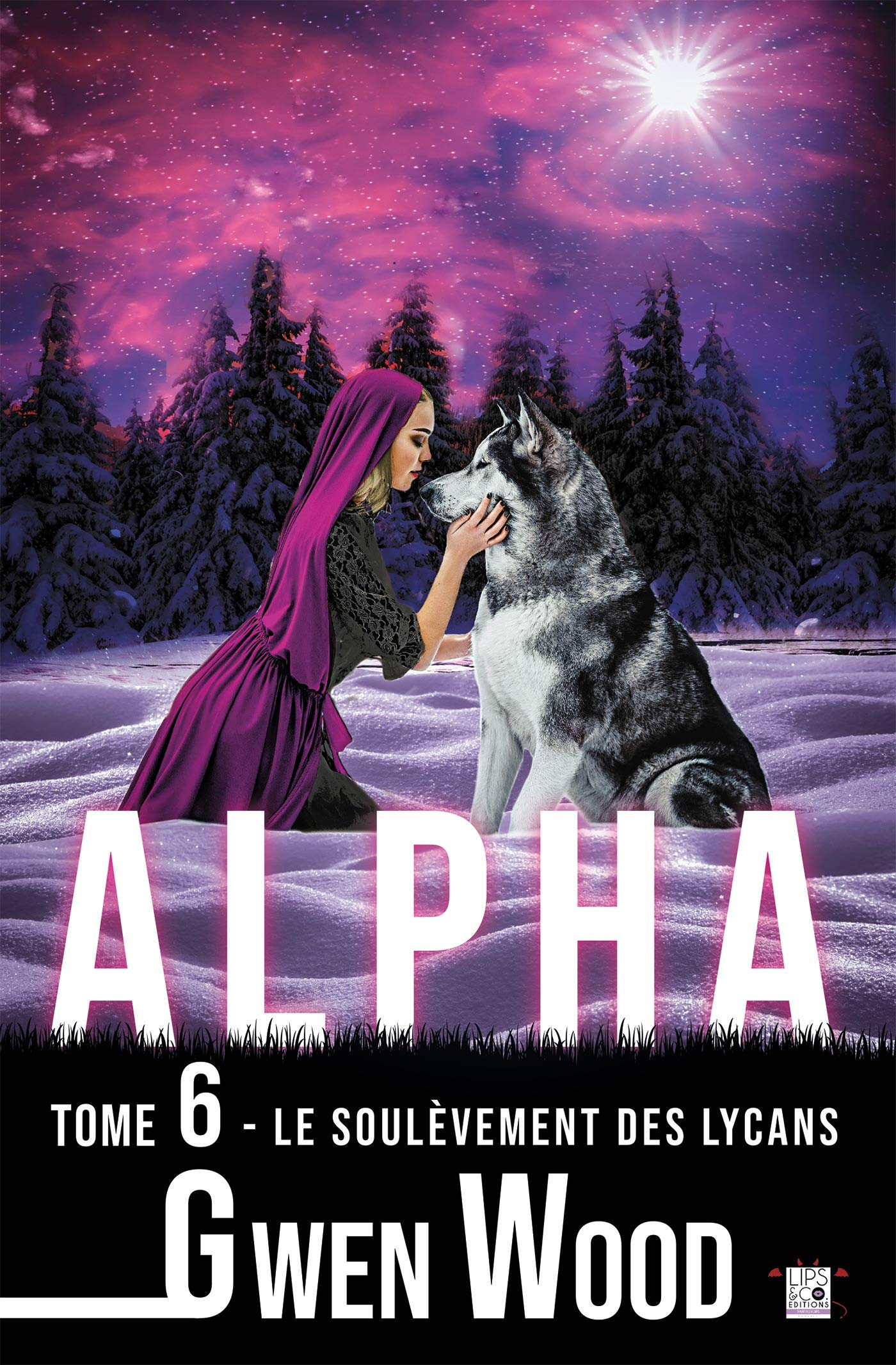 Alpha - Le soulèvement des lycans - Tome 6 (FantasyLips)