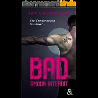 Bad - T1 Amour interdit: Le phénomène New Adult enfin en poche !