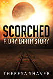Scorched: A Dry Earth Story (English Edition)