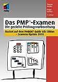 Das PMP-Examen: Die gezielte Prüfungsvorbereitung, Examens-Update 2018 (mitp Business)