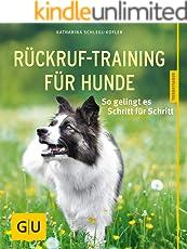 Rückruf-Training für Hunde: So gelingt es Schritt für Schritt (GU Tierratgeber)