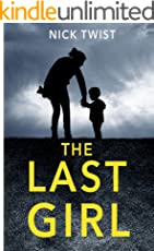 The Last Girl: A gripping psychological thriller with a killer twist