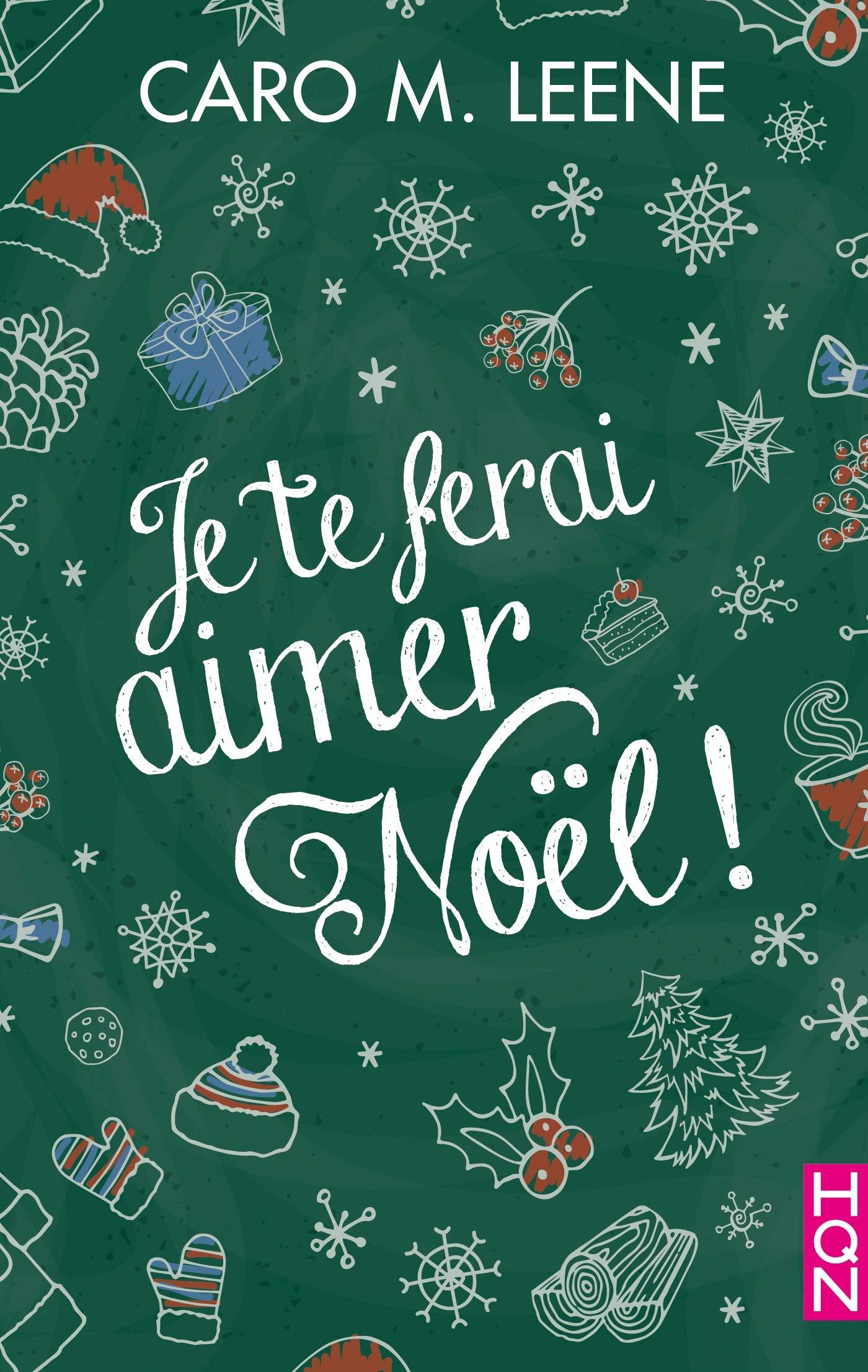 Je te ferai aimer Noël ! : Une romance cocooning pour les amoureux de Noël ! (HQN) por Caro M. Leene