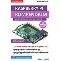 Raspberry Pi: Kompendium: Linux, Programmierung und Projekte