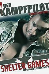 Shelter Games: Der Kampfpilot (Spin Off 2) Kindle Ausgabe