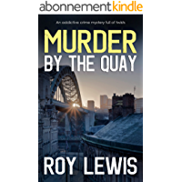 MURDER BY THE QUAY an addictive crime mystery full of twists (English Edition)