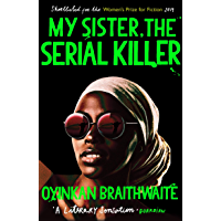 My Sister, the Serial Killer: The Sunday Times Bestseller