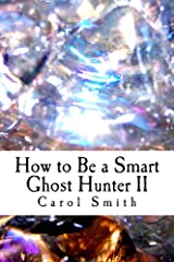 How to Be a Smart Ghost Hunter II Kindle Edition