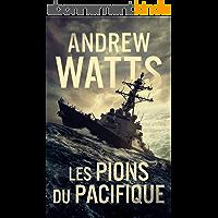 Les Pions du Pacifique (Les Planificateurs de Guerre t. 3)